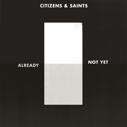 Already Not Yet - Citizens