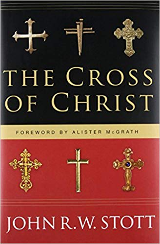 Cross of Christ - Stott