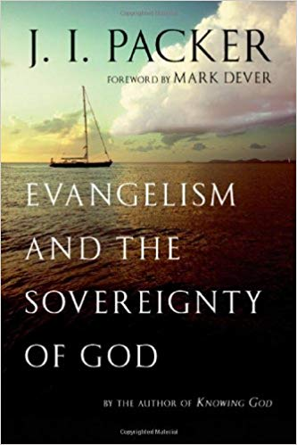 Evangelism and the Sovereignty of God - Packer
