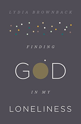 Finding God in My Loneliness - Brownback