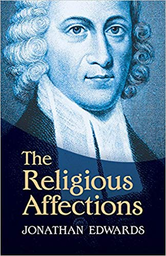 Religious Affections - Edwards