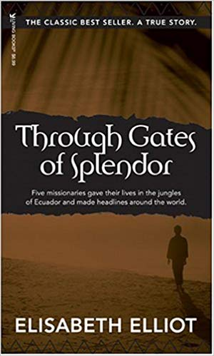 Through Gates of Splendor - Elliot