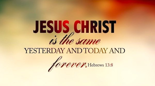 Hebrews-13-8-Jesus-Christ-the-same-yesterday-and-today-and-forever