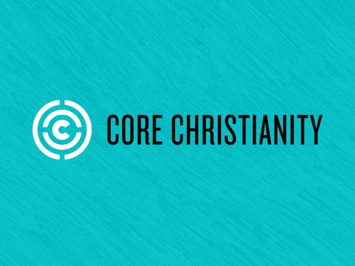 Core Christianity CE Class