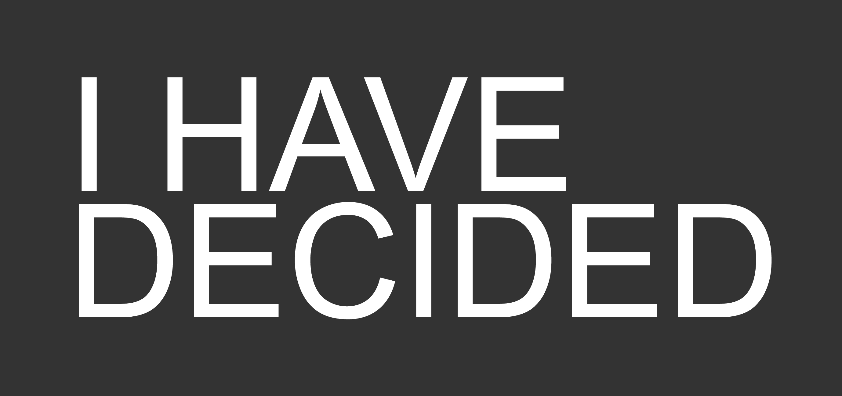 ihavedecided5