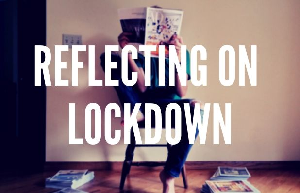 Blog_Reflecting on Lockdown