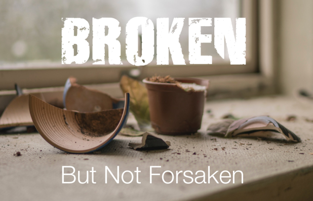 broken.not.forsaken