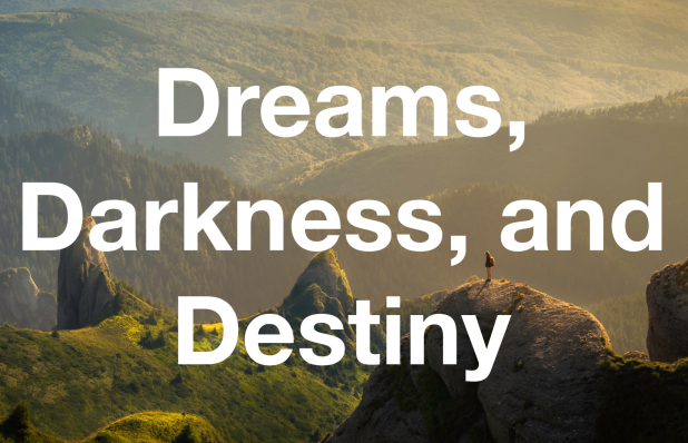Dreams Darkness and Destiny
