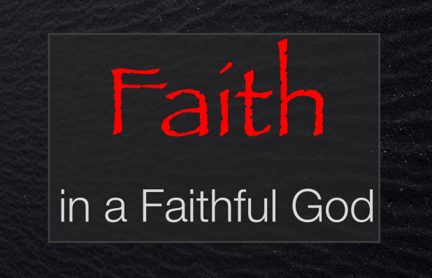 Faith in a Faithful God