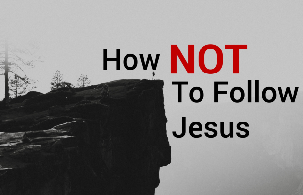 how)not_to_follow_Jesus