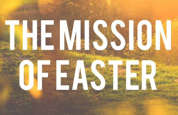 The Mission of Easter