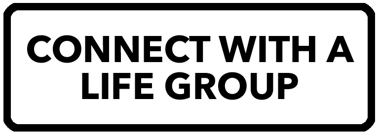 LIFE GROUP CONNECT BUTTON