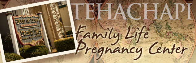 FAMILY LIFE PREGNANCY CENTER | Tehachapi, CA header imgage?>