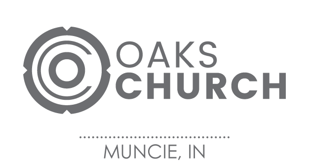 Oaks Church: Muncie, Indiana