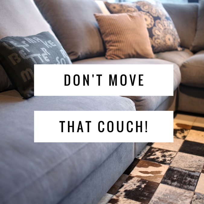 Don't move Couch