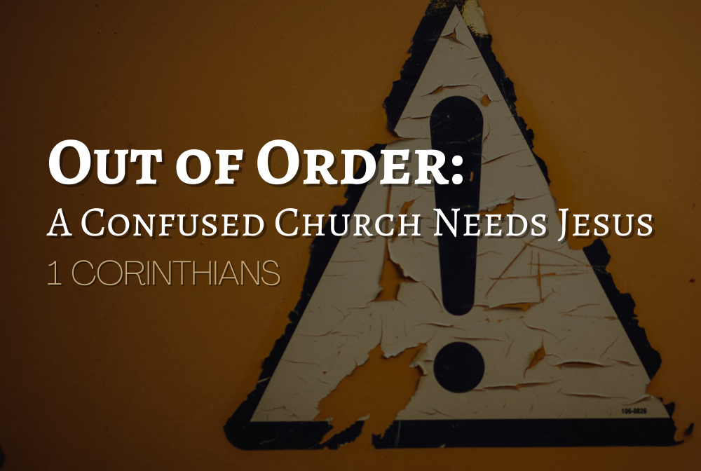 Out of Order: A Confused Church Needs Jesus