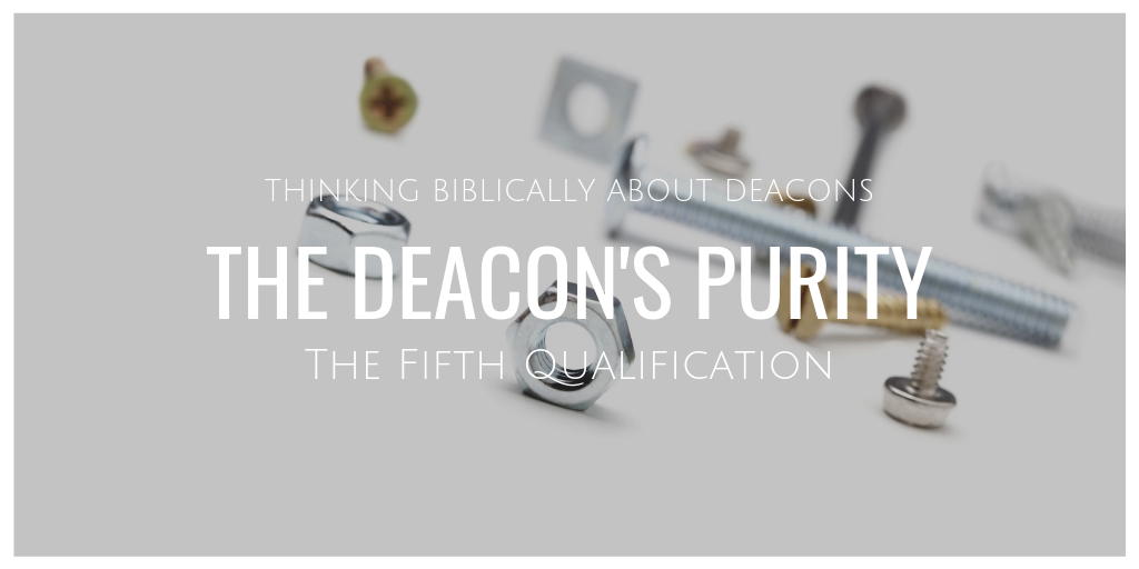 Deacons Purity