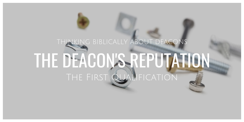 Deacons Reputation