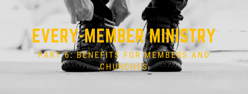 Blog: EVERY-MEMBER MINISTRY 6
