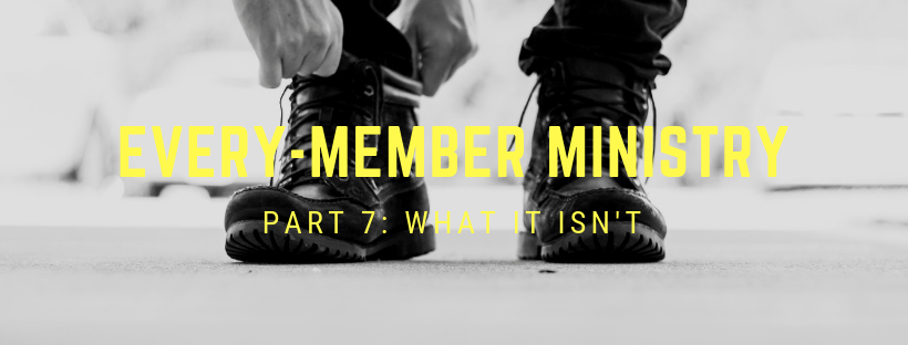 EVERY-MEMBER MINISTRY 7
