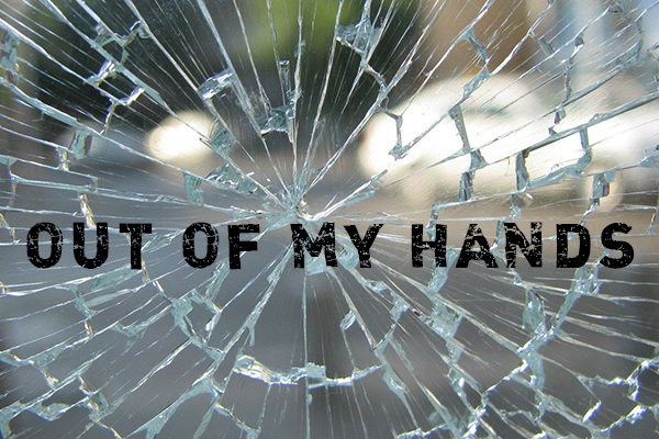 BLOG - out of my hands