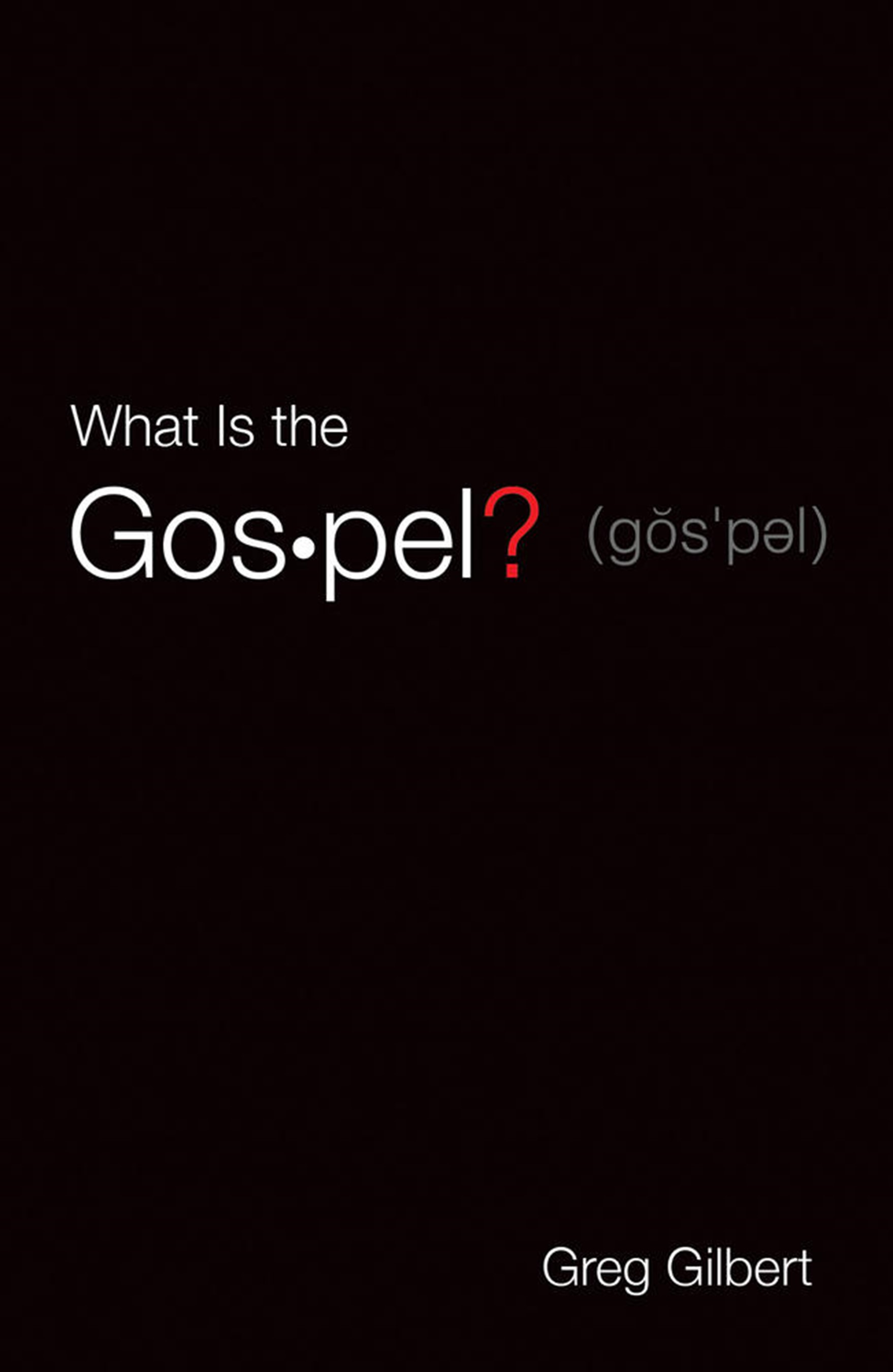 What is the gospel - Gilbert