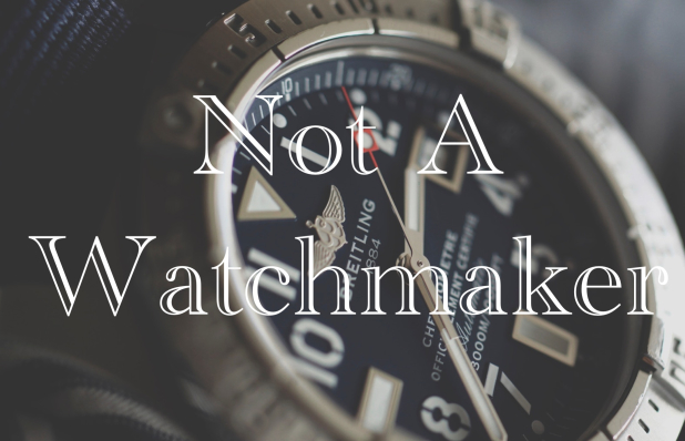 Not.A.Watchmaker