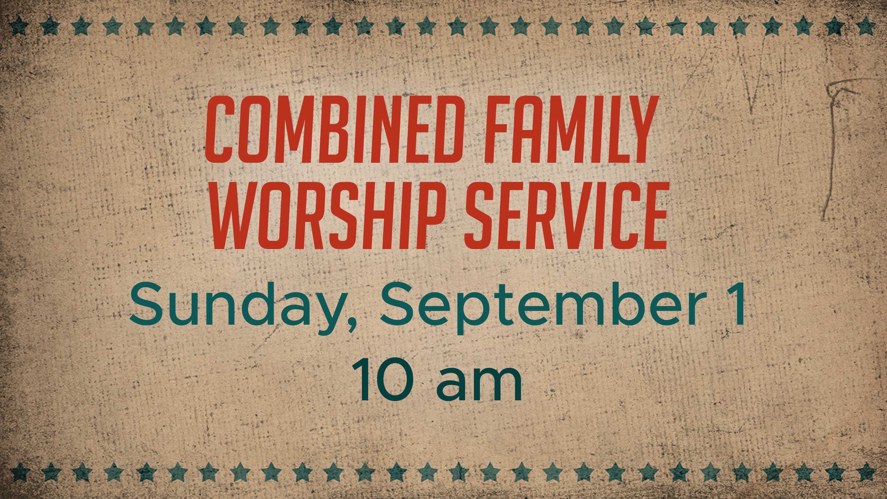 9.5  Combined Family Worship Service 9-1-19