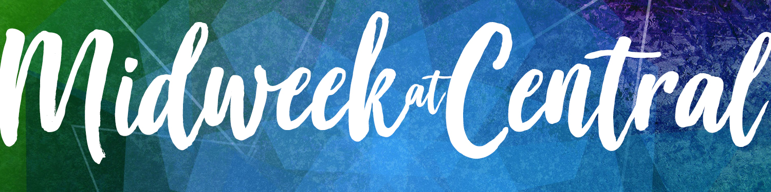 Midweek at Central HEADER TEMPLATE
