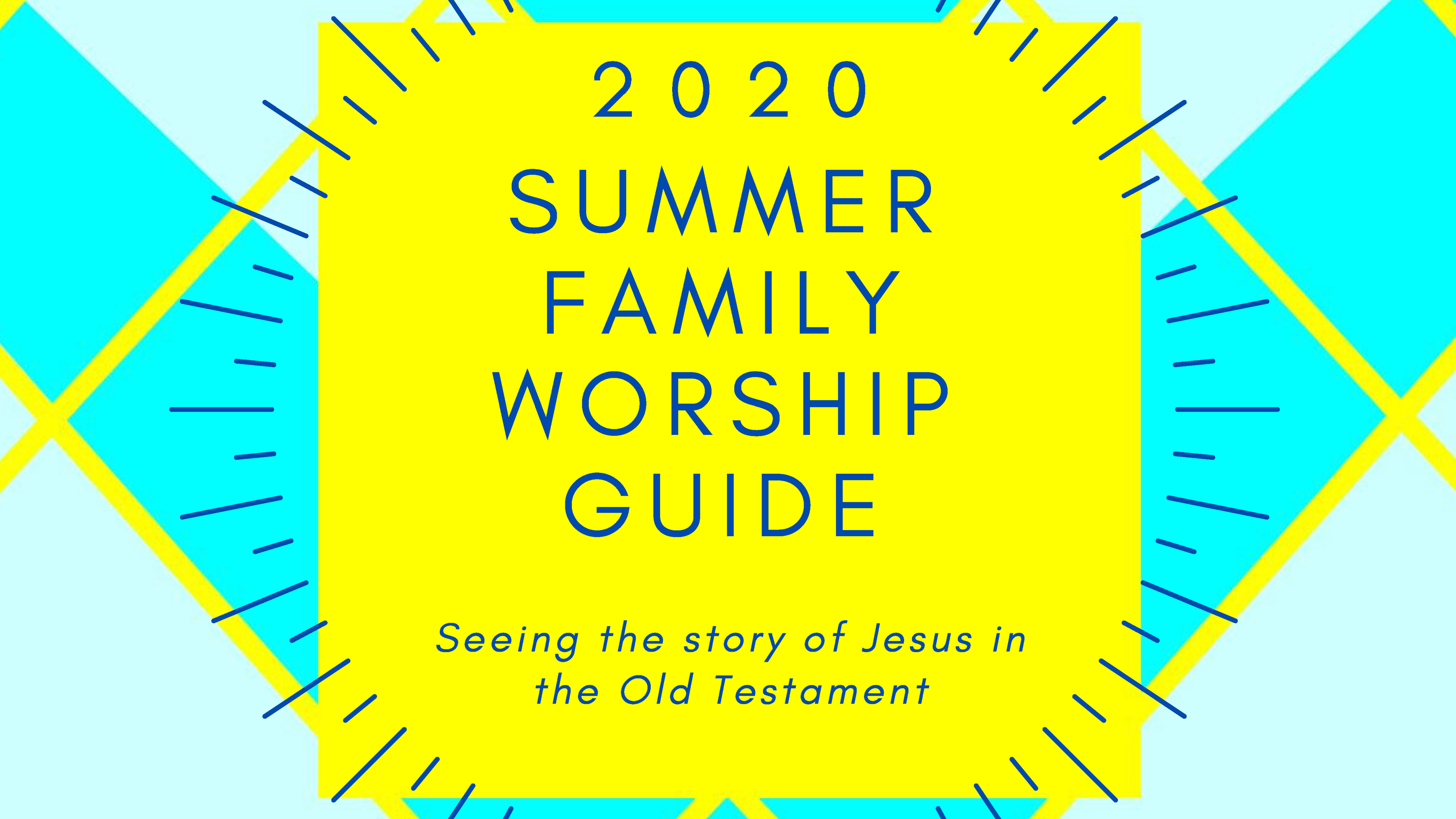 Summer Family Worship Guide 2020