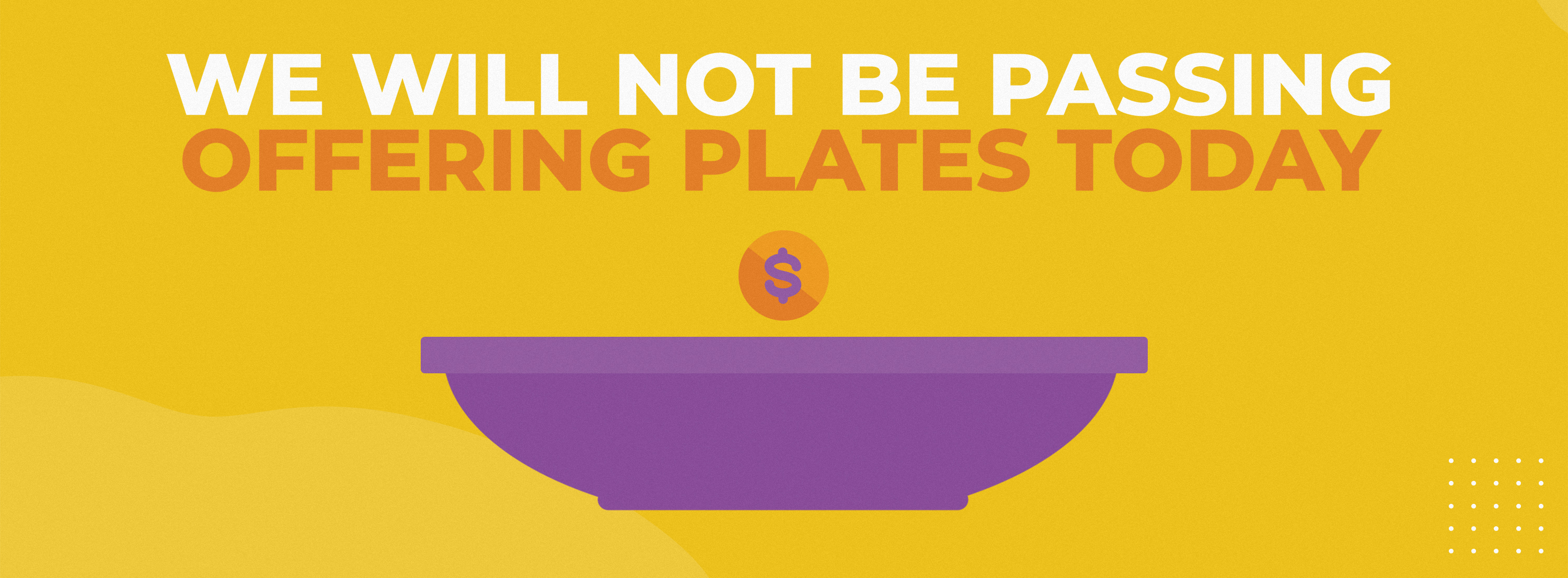 We Will Not Be Passing The Offering Plates Today ANNOUNCEMENT