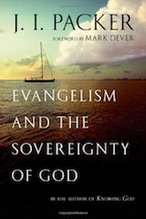 Evangelism and the Sovereignty of God Packer