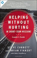 Helping without Hurting in Short-Term Missions Corbett and Fikkert