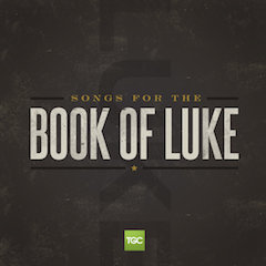 Songs from the Book of Luke