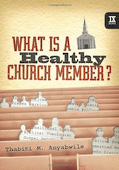 What Is a Healthy Church Member Anyabwile