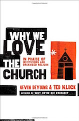 Why We Love the Church DeYoung and Kluck