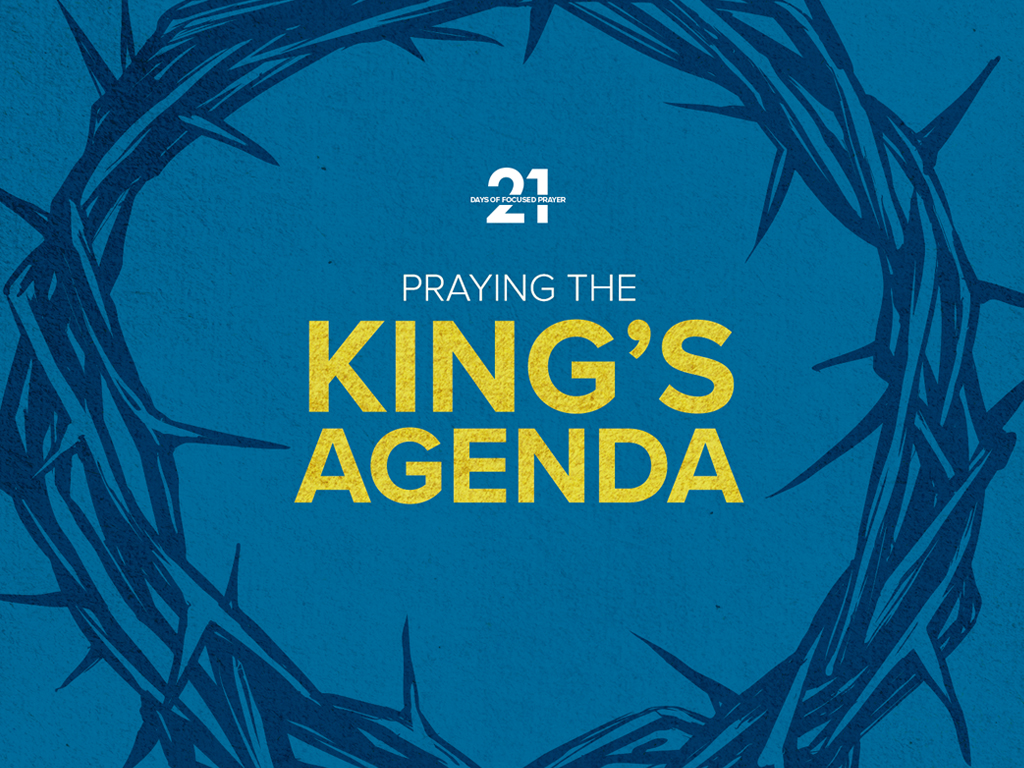 Praying the King's agenda
