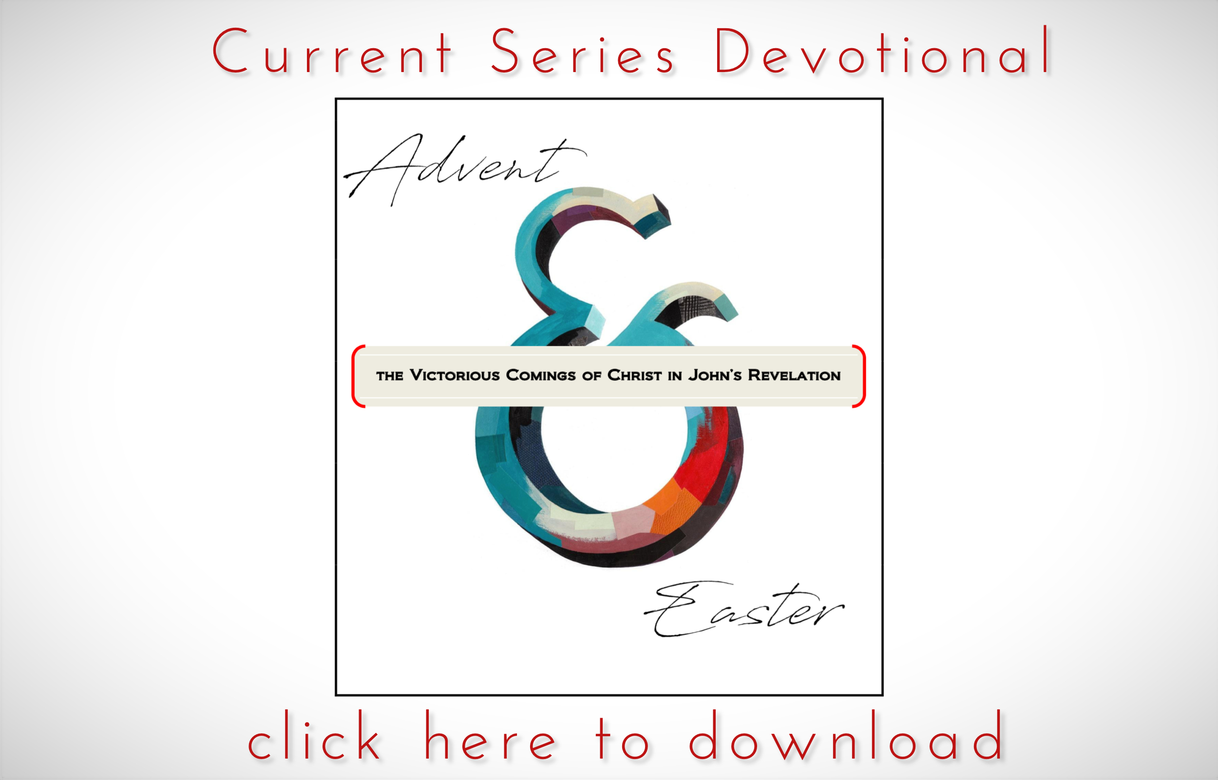 Advent & Easter Current Devotional