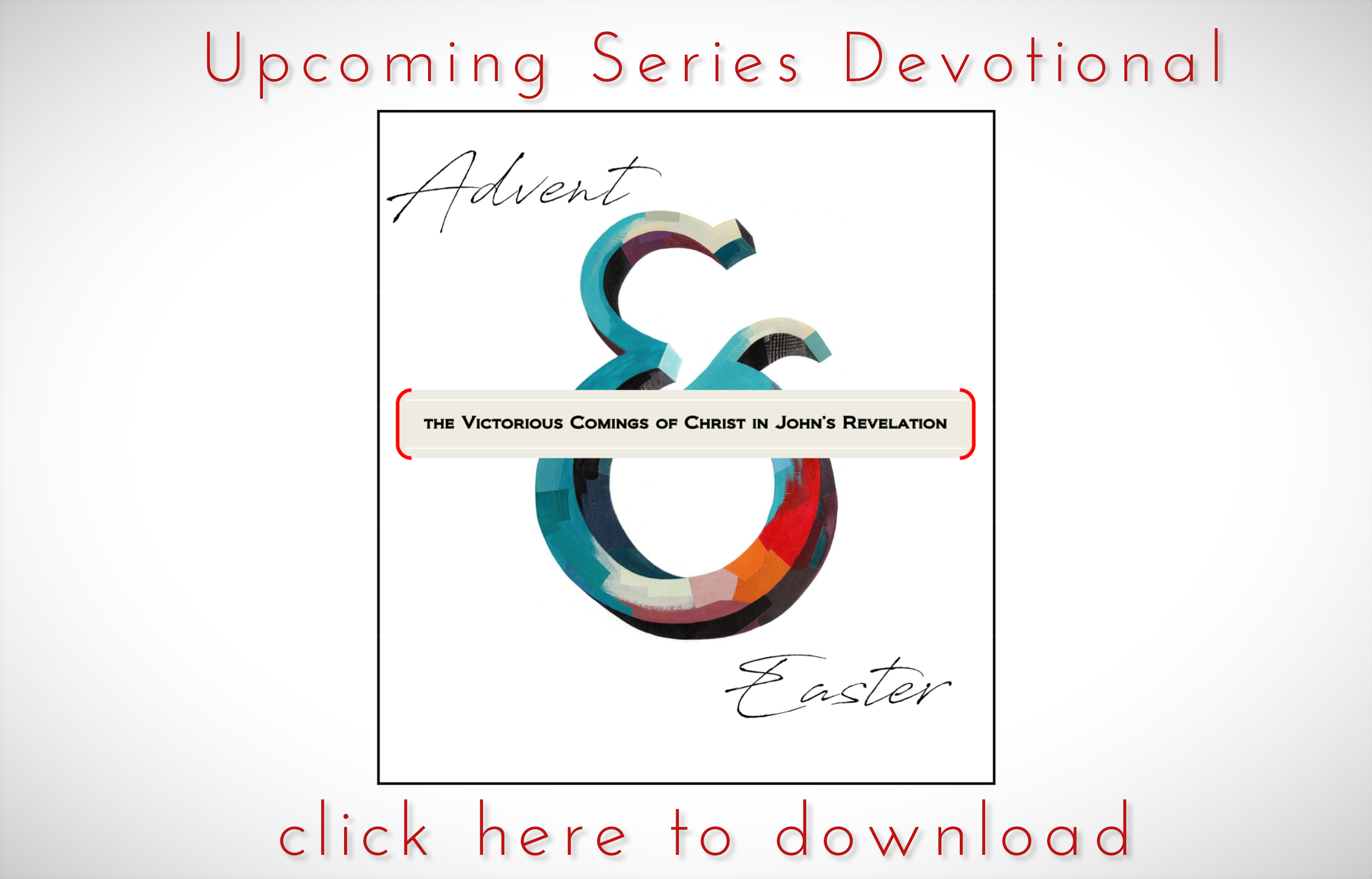 Advent & Easter Upcoming Devotional