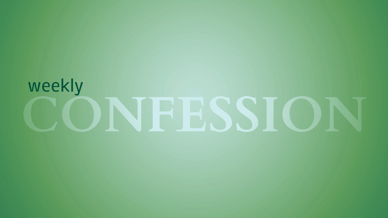 weekly confession green