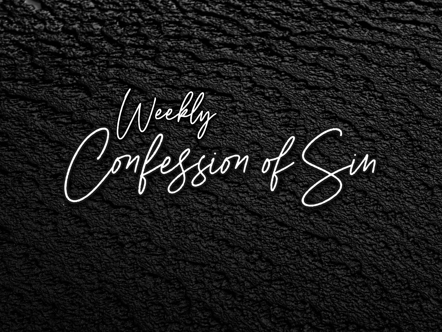 Weekly Confession of Sin 2020