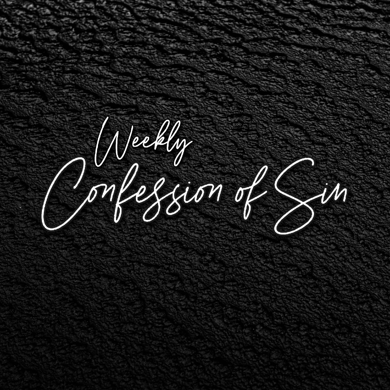 Weekly Confession of Sin WU