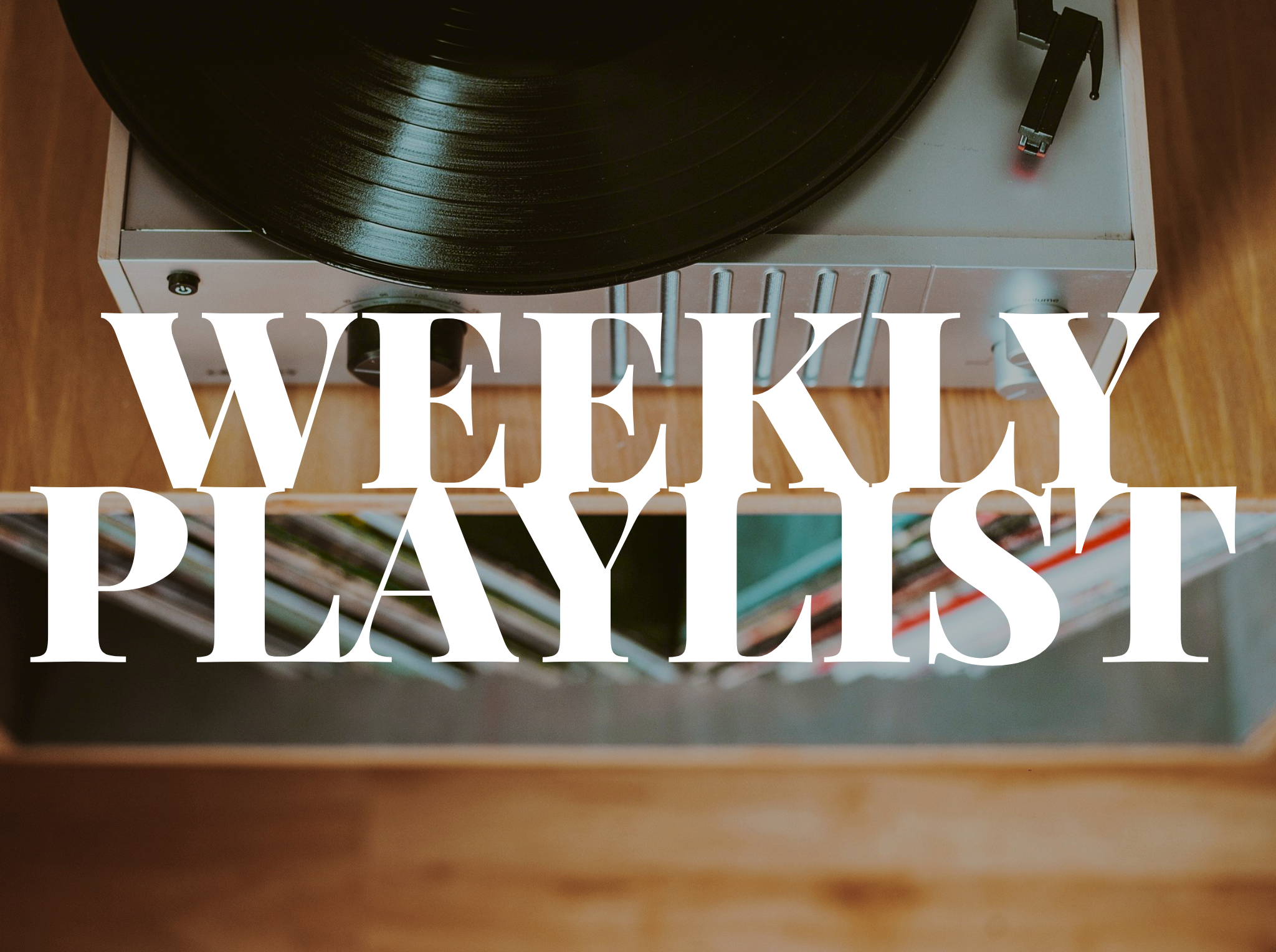 Weekly Playlist 2019 Large