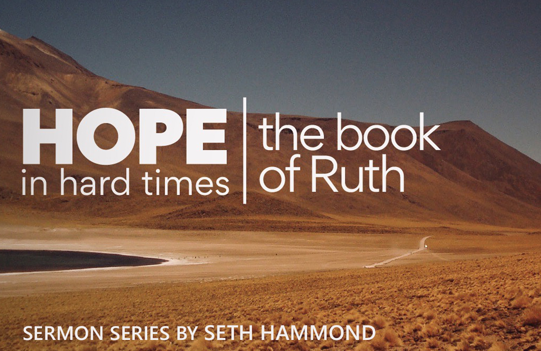 Hope in Hard Times - the Book of Ruth