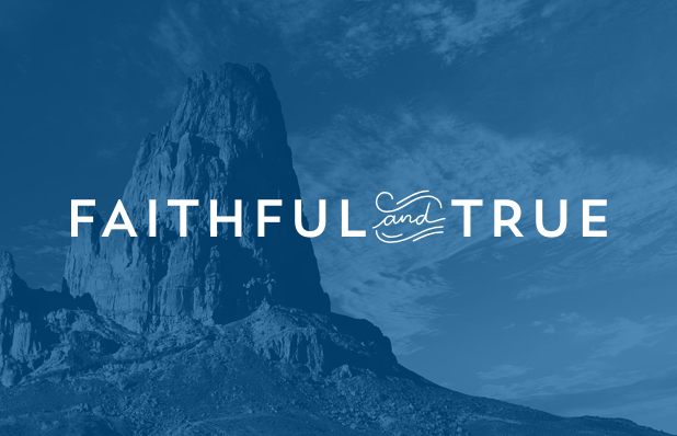 Faithful & True.001