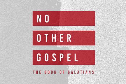No Other Gospel Sermon