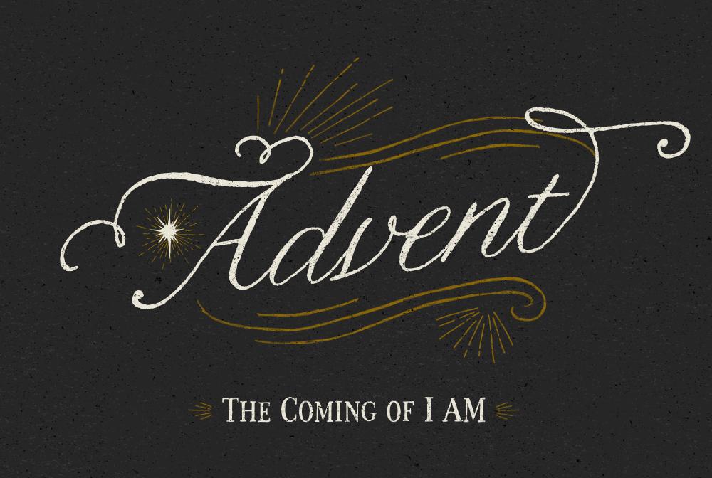Advent 2019: The Coming of I AM