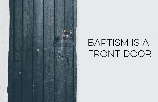 Baptism is a front door