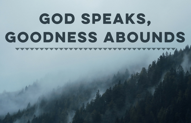 God Speaks,Goodness Abounds