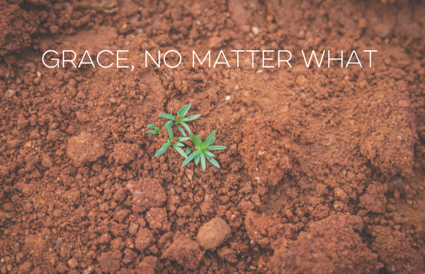Grace, No Matter What